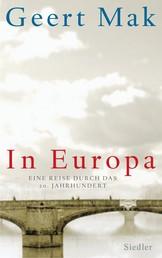 In Europa - Eine Reise durch das 20. Jahrhundert