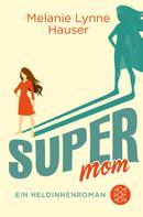 Melanie Lynne Hauser: Super Mom ★★★★