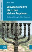 Martin Rösel: Von Adam und Eva bis zu den kleinen Propheten