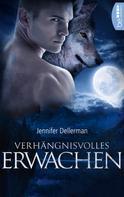 Jennifer Dellerman: Verhängnisvolles Erwachen ★★★★