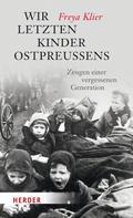 Freya Klier: Wir letzten Kinder Ostpreußens ★★★★