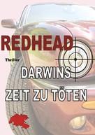 Barry Redhead: Darwins Zeit zu töten