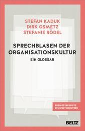Sprechblasen der Organisationskultur - Ein Glossar. Business-Begriffe bewusst benutzen
