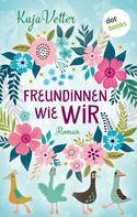 Kaja Vetter: Freundinnen wie wir ★★★★★