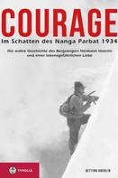 Bettina Hoerlin: Courage. Im Schatten des Nanga Parbat 1934 ★★★★★