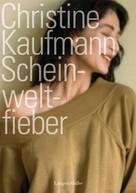 Christine Kaufmann: Scheinweltfieber ★★★★