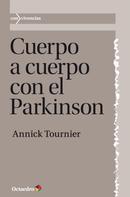 Annick Tournier: Cuerpo a cuerpo con el Parkinson