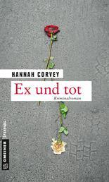 Ex und tot - Kriminalroman