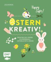 Ostern kreativ! - Frische DIY-Ideen: Flowerwall, Osterlicht und mehr