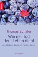 Thomas Schäfer: Wie der Tod dem Leben dient