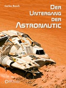 Carlos Rasch: Der Untergang der Astronautic ★★
