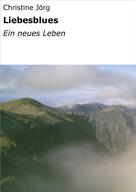 Christine Jörg: Liebesblues