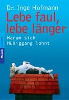 Inge Hofmann: Lebe faul, lebe länger ★★★★