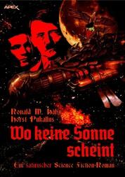 WO KEINE SONNE SCHEINT - Ein satirischer Science Fiction-Roman