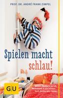André Frank Zimpel: Spielen macht schlau! ★★★★★