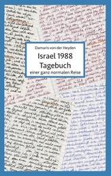 Israel 1988 - Tagebuch einer ganz normalen Reise