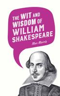 Max Morris: The Wit and Wisdom of William Shakespeare