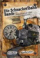 Klaudia Lehner: Die Schnackerlbahnbande: Showdown am alten Bahnhofsgelände