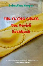 THE FLYING CHEFS Das Ravioli Kochbuch - 10 raffinierte exklusive Rezepte vom Flitterwochenkoch von Prinz William und Kate