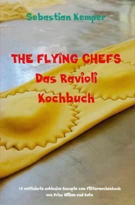 THE FLYING CHEFS Das Ravioli Kochbuch