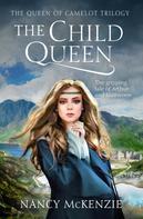 Nancy McKenzie: The Child Queen