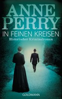 Anne Perry: In feinen Kreisen ★★★★★