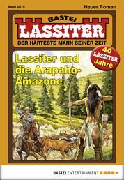 Lassiter - Folge 2075 - Lassiter und die Arapaho-Amazone