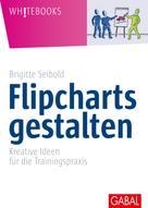 Brigitte Seibold: Flipcharts gestalten ★★★★★