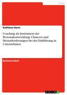 Kathleen Harm: Coaching als Instrument der Personalentwicklung. Chancen und Herausforderungen bei der Einführung in Unternehmen