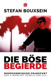 Die böse Begierde - Mordkommission Frankfurt: Der 3. Band mit Siebels und Till