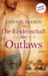 Die Leidenschaft des Outlaws - Roman