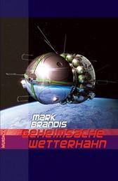 Mark Brandis - Geheimsache Wetterhahn - Weltraumpartisanen