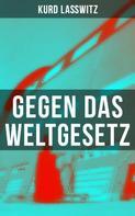 Kurd Laßwitz: Gegen das Weltgesetz