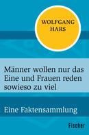 Wolfgang Hars: Männer wollen nur das Eine und Frauen reden sowieso zu viel ★★★★★