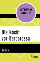 Stefan Murr: Die Nacht vor Barbarossa ★★★★★