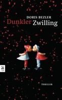 Doris Bezler: Dunkler Zwilling ★★★★