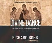 The Divine Dance - The Trinity and Your Transformation (Unabridged)