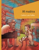 Carlos Luis Fallas: Mi madrina