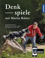 KOSMOS eBooklet: Denkspiele - Spiele für jedes Mensch-Hund-Team - Auszug aus dem Hauptwerk: Hunde beschäftigen mit Martin Rütter