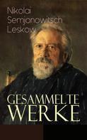 Nikolai Semjonowitsch Leskow: Gesammelte Werke