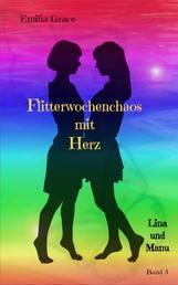 Flitterwochenchaos mit Herz - Lina und Manu Band 3