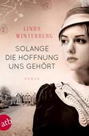 Linda Winterberg: Solange die Hoffnung uns gehört ★★★★★