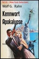 Wolf G. Rahn: Kennwort Apokalypse ★★★★★