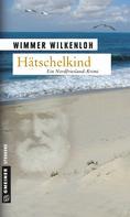 Wimmer Wilkenloh: Hätschelkind ★★★★