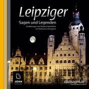 Leipziger Sagen und Legenden - Stadtsagen und Geschichte der Stadt Leipzig