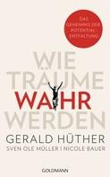 Gerald Hüther: Wie Träume wahr werden ★★★★★