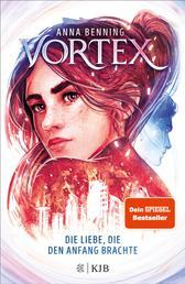 Vortex – Die Liebe, die den Anfang brachte - Band 3