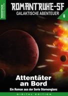 Arthur E. Black: ROMANTRUHE-SF - Galaktische Abenteuer 6