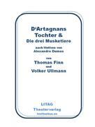 Thomas Finn: D'Artagnans Tochter und die drei Musketiere