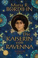 Maria R. Bordihn: Die Kaiserin von Ravenna ★★★★